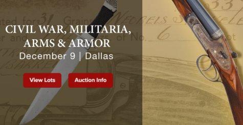 Bid in Heritage Auctions December 9, 2018 Arms & Armor, Civil War & Militaria Signature Auction